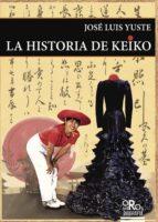 la historia de keiko-jose luis yuste-9788494697456