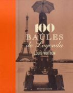 100 Baules de leyenda: louis vuitton FB2 EPUB por Louis vuitton