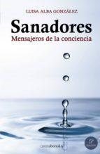 El libro de Sanadores: mensajeros de la conciencia (5ª ed.) autor LUISA ALBA GONZALEZ PDF!