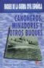 cañoneros, minadores y otros buques: buques de la guerra civil es pañola dionisio garcia florez 9788496170056