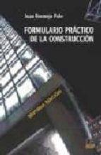 formulario practico de la construccion (7ª ed.)-juan bermejo polo-9788496437456
