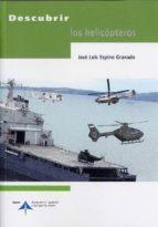 descubrir los helicopteros-jose luis espino granado-9788496456556