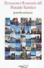 estructura y economia del mercado turistico-jesus rivas garcia-9788496491656