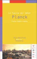 planck: la fuerza del deber carlos olalla linares 9788496566156