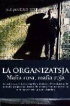 la organizatsja: mafia rusa, mafia roja alejandro riera 9788496632356