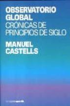 observatorio global: cronicas de principios de siglo manuel castells 9788496642256