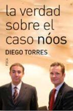 la verdad sobre el caso noos-diego torres-9788496797956