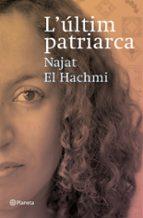 l ultim patriarca (premi ramon llull 2008) najat el hachmi 9788497081856