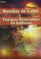 bombas de calor y energias renovables en edificios francisco javier rey martinez eloy velasco gomez 9788497323956