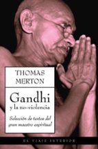 gandhi y la no violencia: seleccion de textos del gran maestro es piritual-thomas merton-9788497544856