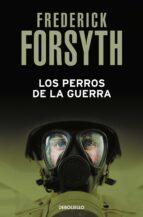 los perros de la guerra-frederick forsyth-9788497596756