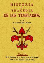 historia y tragedia de los templarios (ed. facsimil)-santiago lopez-9788497615556