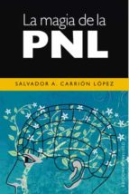 la magia de la pnl salvador a. carrion lopez 9788497774956