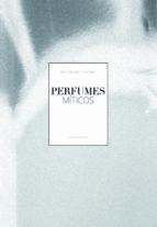 (pe) perfumes miticos marie benedicte gauthier 9788497858656