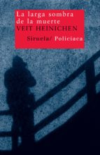 la larga sombra de la muerte-veit heinichen-9788498410556