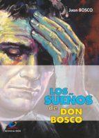 los sueños de don bosco (ebook) juan bosco 9788498424256