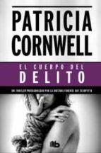 el cuerpo del delito (serie kay scarpetta 2)-patricia cornwell-9788498727456