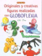 originales y creativas figuras realizadas con globoflexia lili one 9788498741056