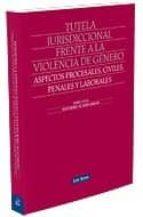 tutela jurisdiccional frente a la violencia de genero montserrat de hoyos sancho 9788498981056