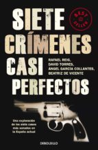 siete crimenes casi perfectos david torres rafael reig angel garcia collantes 9788499087856