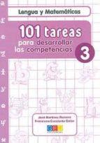 101 tareas para desarrollar las competencias 3. lengua y matemati cas-jose martinez romero-9788499154756