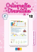 ortografia divertida nº 12. atencion a la diversidad (2ª ed.)-antonio alcala barruz-jose martinez romero-9788499155456