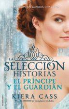 el principe y el guardian (la seleccion historias vol. 1) kiera cass 9788499189956
