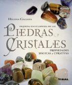 pequeña enciclopedia de las piedras y cristales: propiedades magi cas y curativas helena galiana 9788499280356
