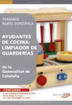 AYUDANTES DE COCINA - LIMPIADOR DE GUARDERIAS DE LA GENERALITAT D E CATALUÑA. TEMARIO PARTE ESPECIFICA