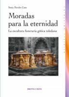 moradas para la eternidad: la escultura funeraria gotica toledana-sonia morales cano-9788499404356