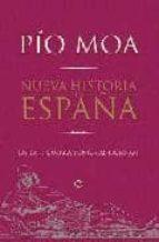 nueva historia de españa: de la ii guerra punica al siglo xxi-pio moa-9788499700656