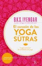 el corazon de los yoga sutras: la guia esencial de la filosofia del yoga b.k.s. iyengar 9788499884356