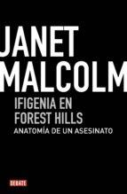 ifigenia en forest hills (ebook)-janet malcolm-9788499921556