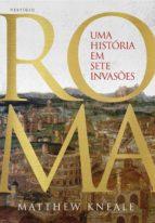 roma - uma história em sete invasões (ebook)-matthew kneale-9788554126056
