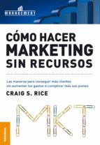 como hacer marketing sin recursos-craig rice-9789506414856