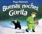 buenas noches gorila peggy rathman 9789802572656