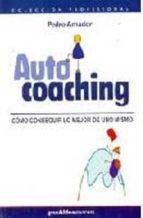 autocoaching. como conseguir lo mejor de uno mismo pedro amador 9789871301256
