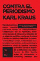 contra el periodismo karl kraus 9789874288356