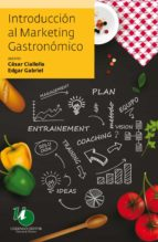 introducción al marketing gastronómico (ebook) cesar ciallella edgar gabriel 9789879468456