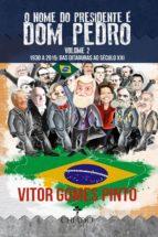 o nome do presidente é dom pedro – vol. 2 (1930-2015: das ditaduras ao século xxi) (ebook)-9789895181056