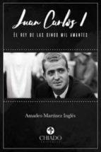 juan carlos i el rey de las cinco mil amantes-amadeo martinez ingles-9789897748356