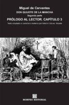 don quijote de la mancha. segunda parte. prólogo al lector. capítulo 3 (al castellano moderno) (ebook)-cdlap00002656