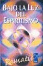 bajo la luz del espiritismo 9789501713466