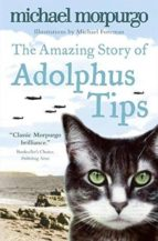 the amazing story of adolphus tips-michael morpurgo-9780007182466