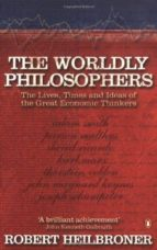 the worldly philosophers: the lives, times, and ideas of the great economic thinkers-robert l. heilbroner-9780140290066