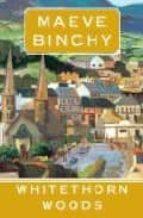whitethorn woods-maeve binchy-9780752881966