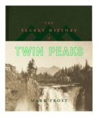 the secret history of twin peaks mark frost 9781447293866