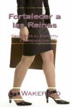 fortalecer a las reinas: despierta el espíritu emprendedor (ebook)-9781507176566