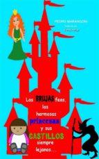 las brujas feas, las hermosas princesas y sus castillos siempre lejanos (ebook)-pedro marangoni-9781547510566