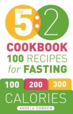 the 5:2 cookbook: 100 recipes for fasting-angela dowden-9781846014666
